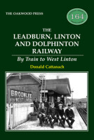 The Leadburn, Linton and Dolphinton Railway