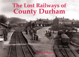 The Lost Railways of County Durham