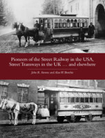 Pioneers of the Street Railway in the USA, Street Tramways in the UK...and elsewhere