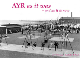 Ayr <i>as it was<br>