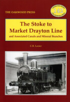 The Stoke to Market Drayton Line and Associated Canals and Mineral Branches