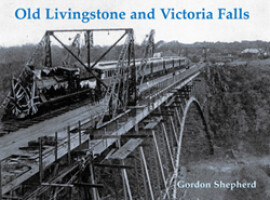 Old Livingstone and Victoria Falls