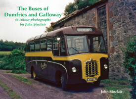 The Buses of Dumfries and Galloway <i>in colour photographs by John Sinclair</i>