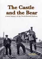 The Castle and the Bear: a brief history of the North British Railway