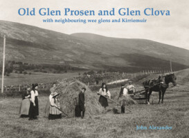 Old Glen Prosen and Glen Clova with neighbouring wee glens and Kirriemuir