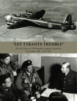 Let Tyrants Tremble<br><i>The War Diary of 199 Bomber Support Squadron</i>