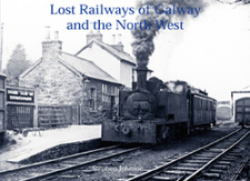 Lost Railways of Galway and the North West
