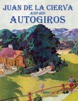 Juan de la Cierva<br><i>and his</i><br>AUTOGIROS
