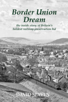 Border Union Dream <i>the inside story of Britain