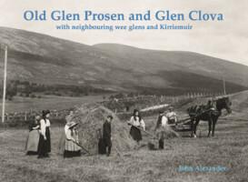 Old Glen Prosen and Glen Clova with neighbouring wee glens and Kirriemuir