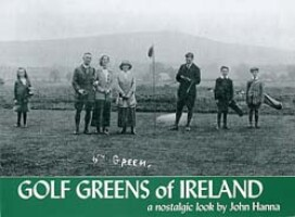 Golf Greens of Ireland -<i>a nostlagic look</i>