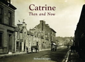 Catrine <i>Then and Now</i>