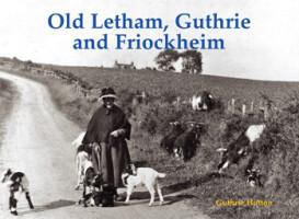 Old Letham, Guthrie and Friockheim