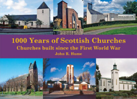 1000 Years of Scottish Churches: Churches built since the First World War