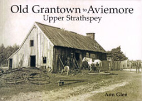 Old Grantown to Aviemore, <br><i>Upper Strathspey</i>