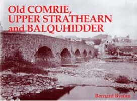 Old Comrie Upper Strathearn and Balquhidder