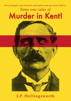 <i>Some true tales of</i> Murder in Kent!