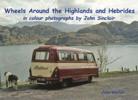 Wheels Around the Highlands and Hebrides <i>in colour photographs by John Sinclair</i>