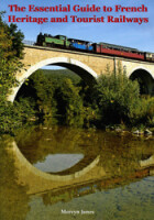 The Essential Guide to French Heritage and Tourist Railways