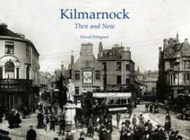 Kilmarnock Then and Now