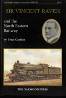 Sir Vincent Raven and the North Eastern Railway