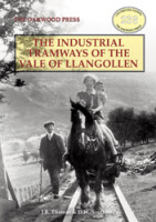The Industrial Tramways of the Vale of Llangollen
