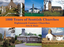 1000 Years of Scottish Churches: Eighteenth Century Churches