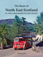 The Buses of North East Scotland <i>in colour photographs by John Sinclair</i>