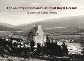 The Country Houses and Castles of Royal Deeside