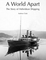 A World Apart<br><i>The Story of Hebridean Shipping</i>