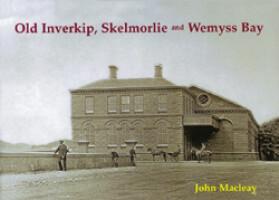 Old Inverkip, Skelmorlie and Wemyss Bay