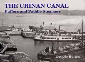The Crinan Canal: Puffers and Paddle Steamers