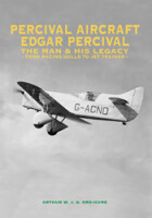 PERCIVAL AIRCRAFT: Edgar Percival, the man and his legacy <br><i>From Racing Gulls to Jet Trainer</i>