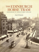 The Edinburgh Horse Tram: Nineteenth to Twenty-First Century