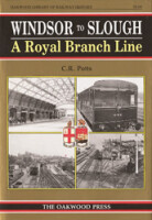 Windsor to Slough: A Royal Branch Line