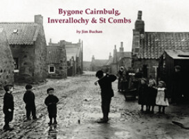 Bygone Cairnbulg, Inverallochy and St Combs