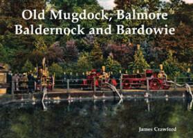 Old Mugdock, Balmore, Baldernock and Bardowie