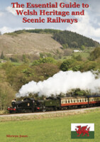 The Essential Guide to Welsh Heritage and Tourist Railways