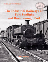 The Industrial Railways of Port Sunlight and Bromborough Port