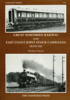 Great Northern Railway and East Coast Joint Stock Carriages from 1905