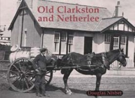 Old Clarkston and Netherlee