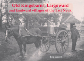 Old Kingsbarns, Largoward and the landward villages of the East Neuk