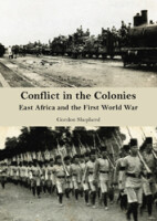 Conflict in the Colonies East Africa and the First World War