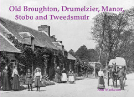 Old Broughton, Drumelzier, Manor, Stobo and Tweedsmuir.