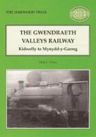 The Gwendraeth Valley Railway: Kidwelly and Mynydd-y-Garreg