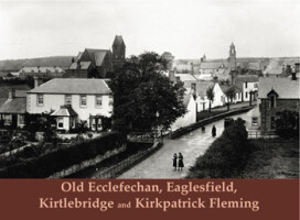 Old Ecclefechan, Eaglesfield, Kirtlebridge and Kirkpatrick Fleming