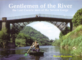 Gentlemen of The River; the last Coraclemen of the Severn Gorge