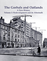 The Gorbals and Oatlands A New History Volume 2: Redevelopment and its Aftermath