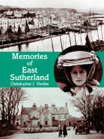 Memories of East Sutherland