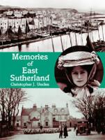 Memories of East Sutherland